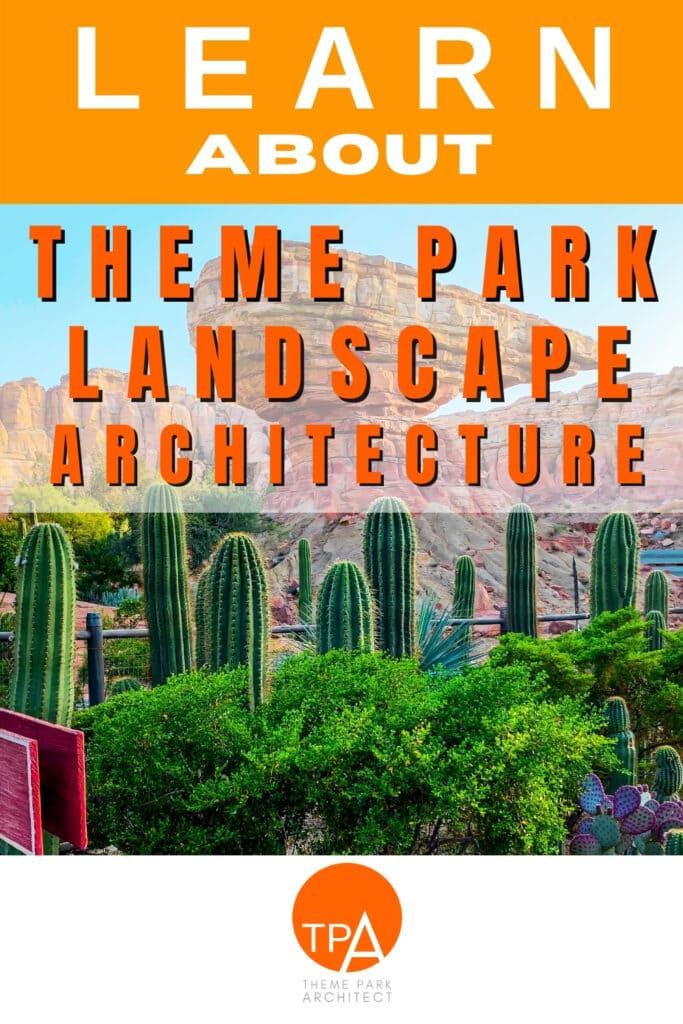 Learn About Theme Park Landscape Architecture